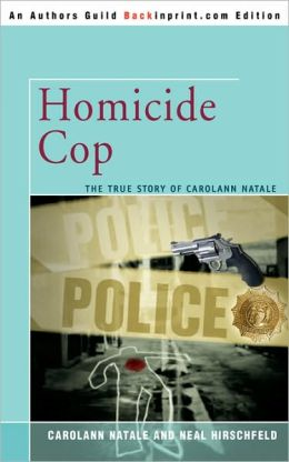 Homicide Cop: The True Story of Carolann Natale