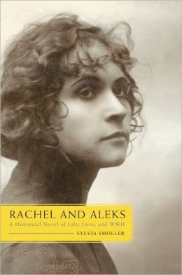 Rachel and Aleks: A Historical Novel of Life, Love, and WWII