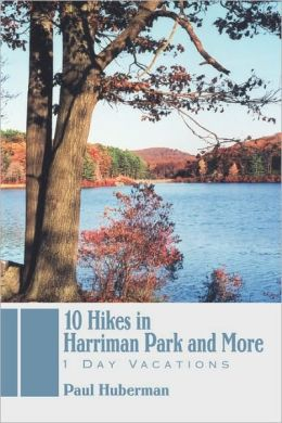 10 Hikes in Harriman Park and More:1 Day Vacations