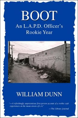 Boot: An L.A.P.D. Officer's Rookie Year