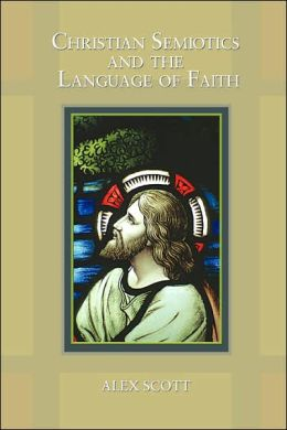 Christian Semiotics and the Language of Faith