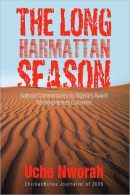 The Long Harmattan Season:Satirical Commentaries By Nigeria's Award Winning Internet Columnist