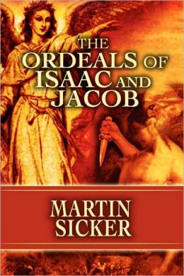 The Ordeals of Isaac and Jacob