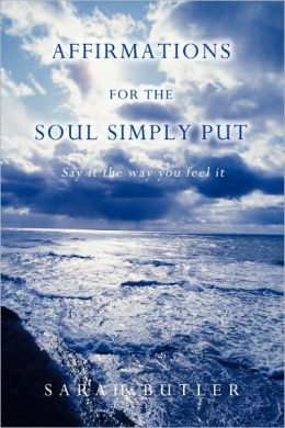 Affirmations For The Soul Simply Put