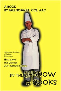 In the Shadow of Cooks: How Come the Chicken isn't Getting Brown