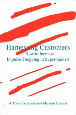 Harnessing Customers -- How to Increase Impulse Shopping in Supermarkets
