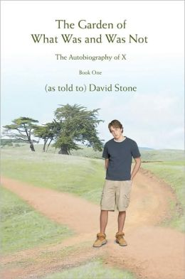 The Garden of What Was and Was Not: The Autobiography of X