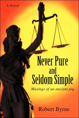 Never Pure And Seldom Simple