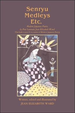 Senryu Medleys Etc.: Modern Japanese Poetry