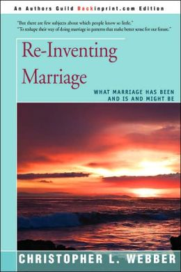 Re-Inventing Marriage