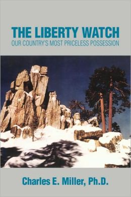 the Liberty Watch:Our Country's Most Priceless Possession