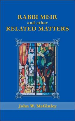 Rabbi Meir and Other Related Matters