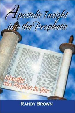 Apostolic Insight Into The Prophetic