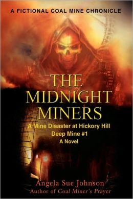 The Midnight Miners: A Mine Disaster at Hickory Hill Deep Mine #1