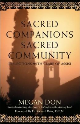Sacred Companions Sacred Community:Reflections with Clare of Assisi