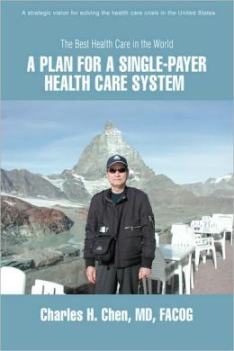 Plan For A Single-Payer Health Care System