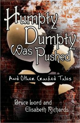 Humpty Dumpty Was Pushed: And Other Cracked Tales