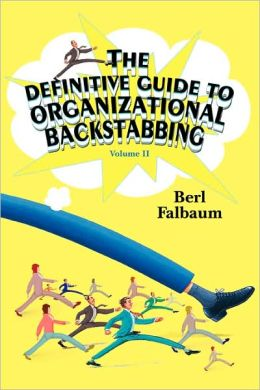 The Definitive Guide To Organizational Backstabbing