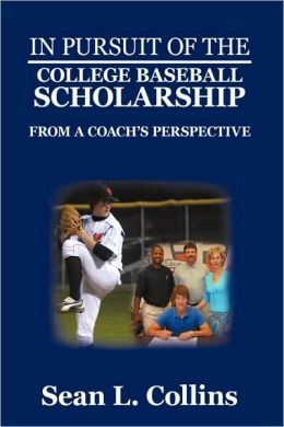 In Pursuit Of The College Baseball Scholarship