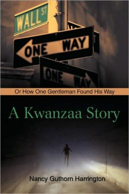 A Kwanzaa Story:Or How One Gentleman Found His Way