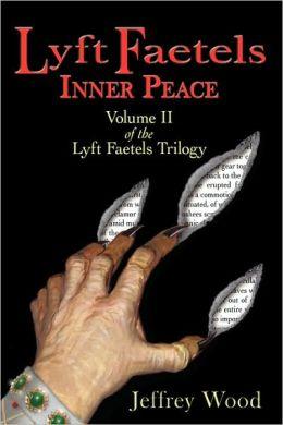 Lyft Faetels: Inner Peace (Lyft Faetels Trilogy)