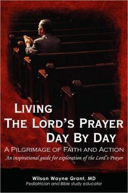 Living the Lord's Prayer Day by Day: A Pilgrimage of Faith and Action