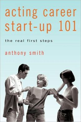 Acting Career Start-Up 101: The Real First Steps