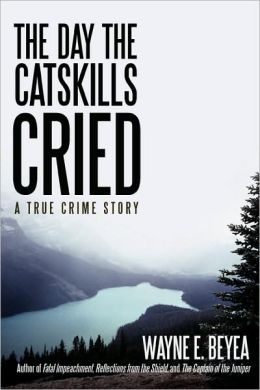 The Day the Catskills Cried: A True Crime Story