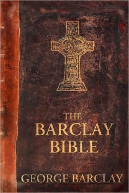 The Barclay Bible: First Edition