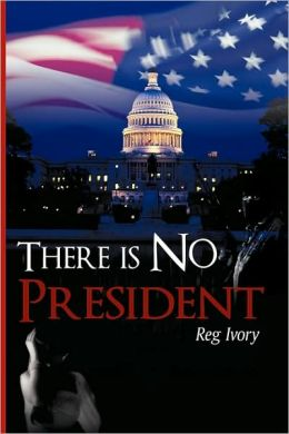 There Is No President