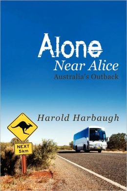 Alone Near Alice: Australia's Outback