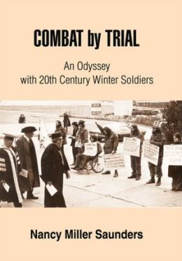 COMBAT by TRIAL: An Odyssey with 20th Century Winter Soldiers