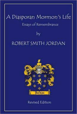 A Diasporan Mormon's Life: Essays of Remembrance