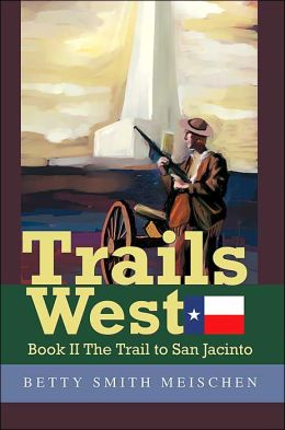 Trails West:Book II the Trail to San Jacinto