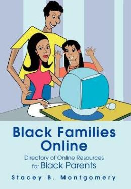 Black Families Online: Directory of Online Resources for Black Parents