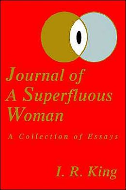 Journal of a Superfluous Woman: A Collection of Essays