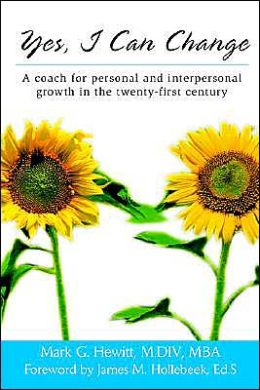 Yes, I Can Change: A Coach For Personal And Interpersonal Growth In The Twenty-First Century