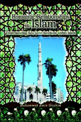 Romantic Relationships in Islam: Understanding How Love Functions Within Islam