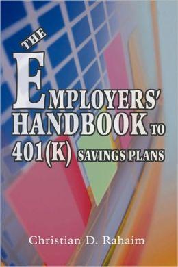 The Employers' Handbook To 401(K) Savings Plans