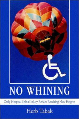 No Whining: Craig Hospital Spinal Injury Rehab: Reaching New Heights