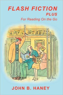Flash Fiction Plus: For Reading on the Go