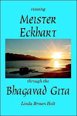 Viewing Meister Eckhart Through the Bhagavad Gita