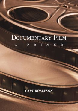 Documentary Film: A Primer