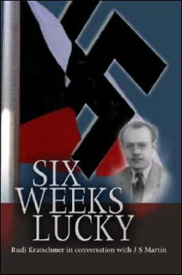 Six Weeks Lucky: Rudi Kratschmer in converstion with