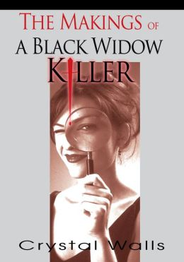 THE MAKINGS OF A BLACK WIDOW KILLER: none
