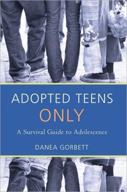 ADOPTED TEENS ONLY: A Survival Guide to Adolescence