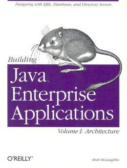 Building Java Enterprise Applications Volume I: Architecture