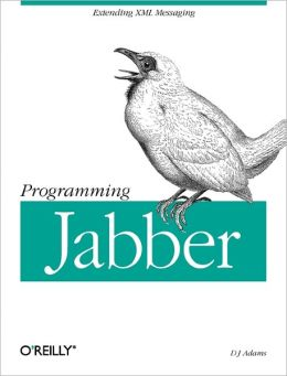 Programming Jabber: Extending XML Messaging