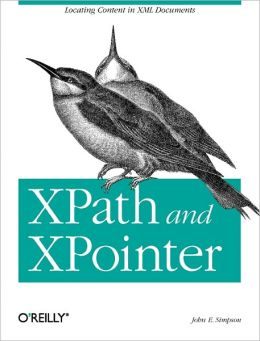 XPath and XPointer: Locating Content in XML Documents