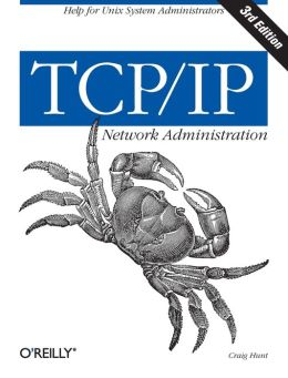 TCP/IP Network Administration,3rd Edition